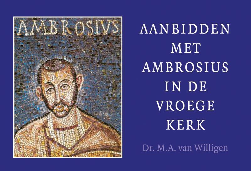 Aanbidden met Ambrosius in de vroege kerk