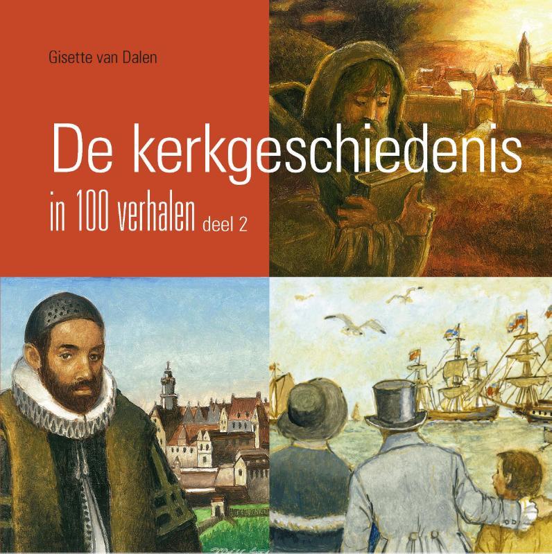 De kerkgeschiedenis in 100 verhalen, deel 2